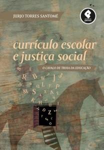 Curriculo Escolar e Justiça Social - Jurjo Torres